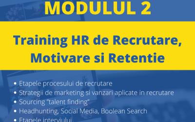 Training online de Recrutare, Motivare si Retentie – Modulul 2